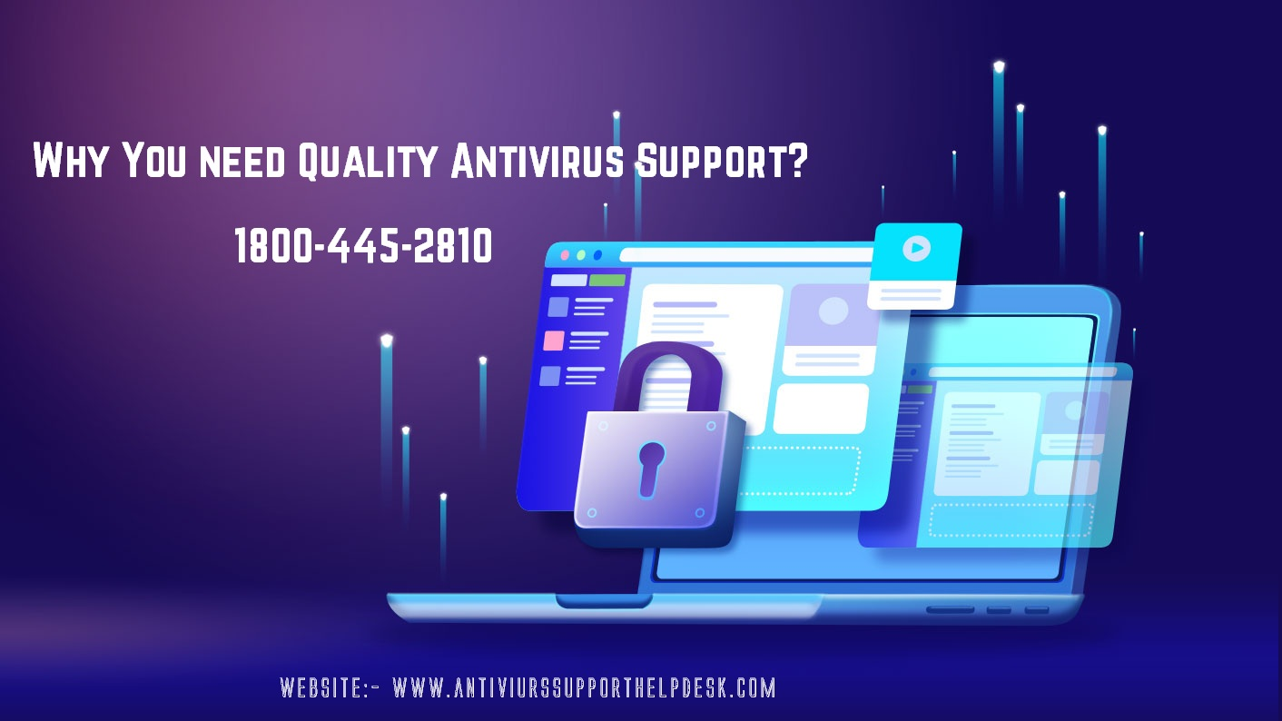 Why you need Quality Antivirus Support?