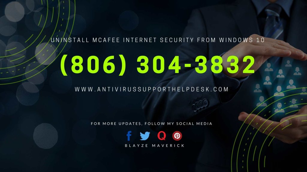 Uninstall McAfee Internet Security from their Windows 10 OS