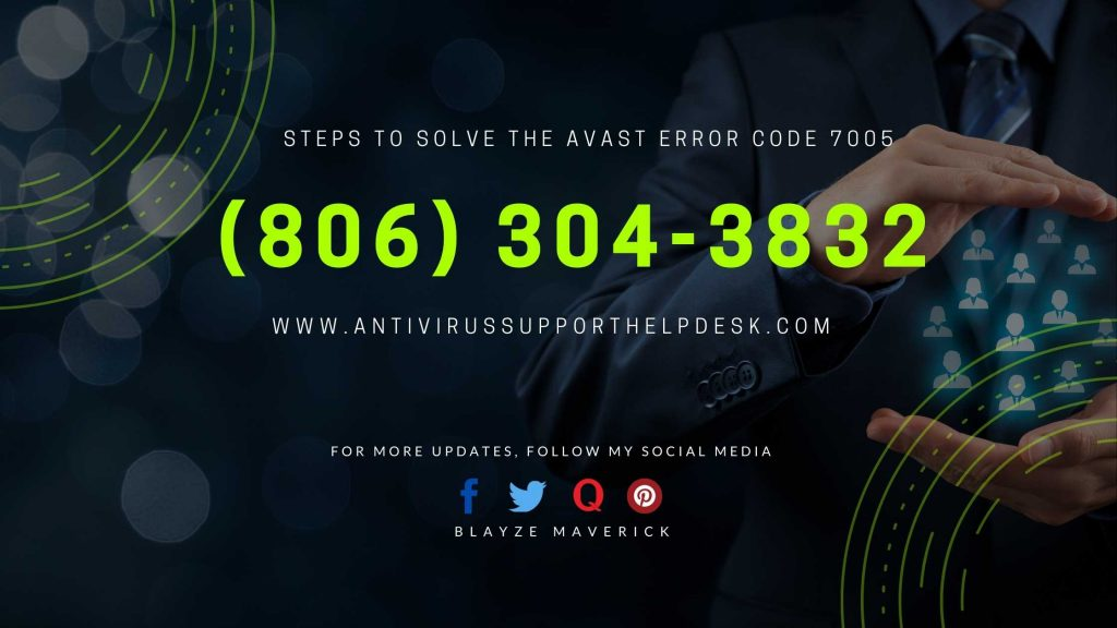 Steps to Solve the Avast Error Code 7005 with Support (806) 304-3832