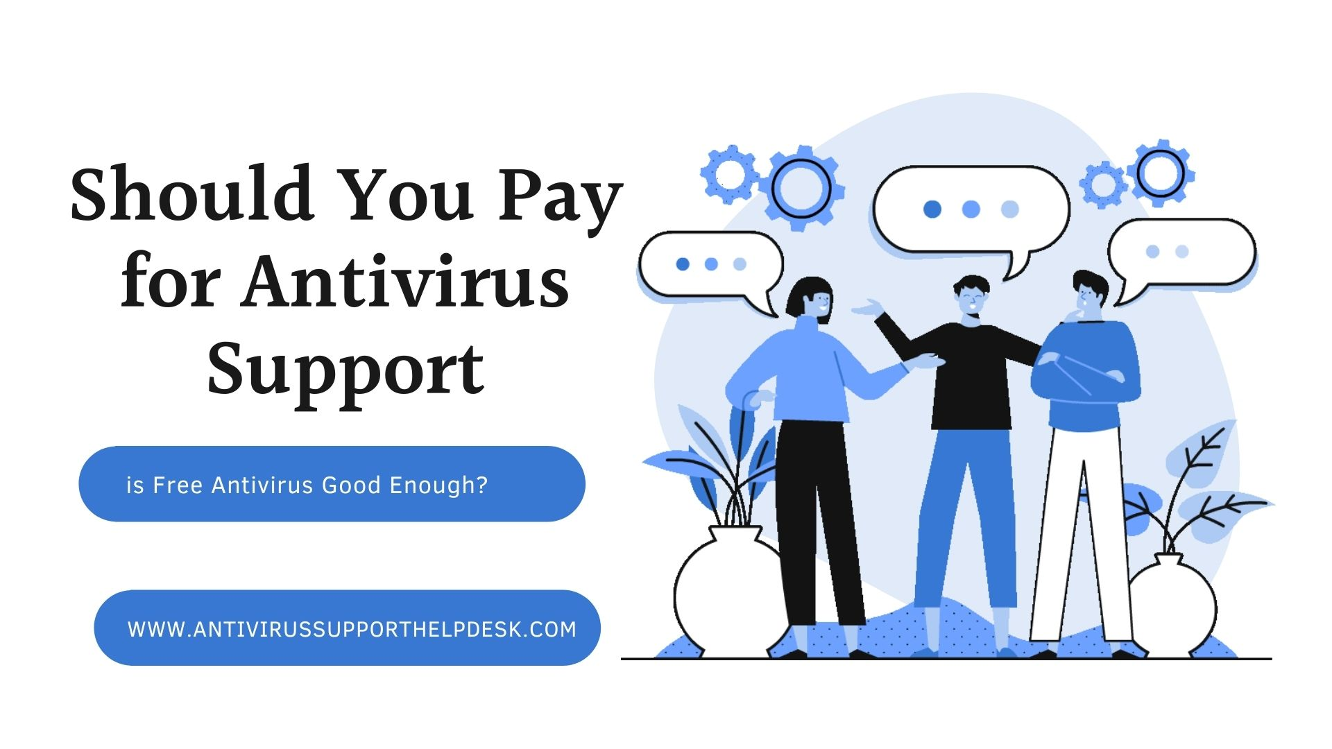 Should You Pay for Antivirus Support or is Free Antivirus Good Enough?