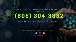 HOW TO INSTALL WEBROOT ON WINDOWS, MAC, AND IPHONE