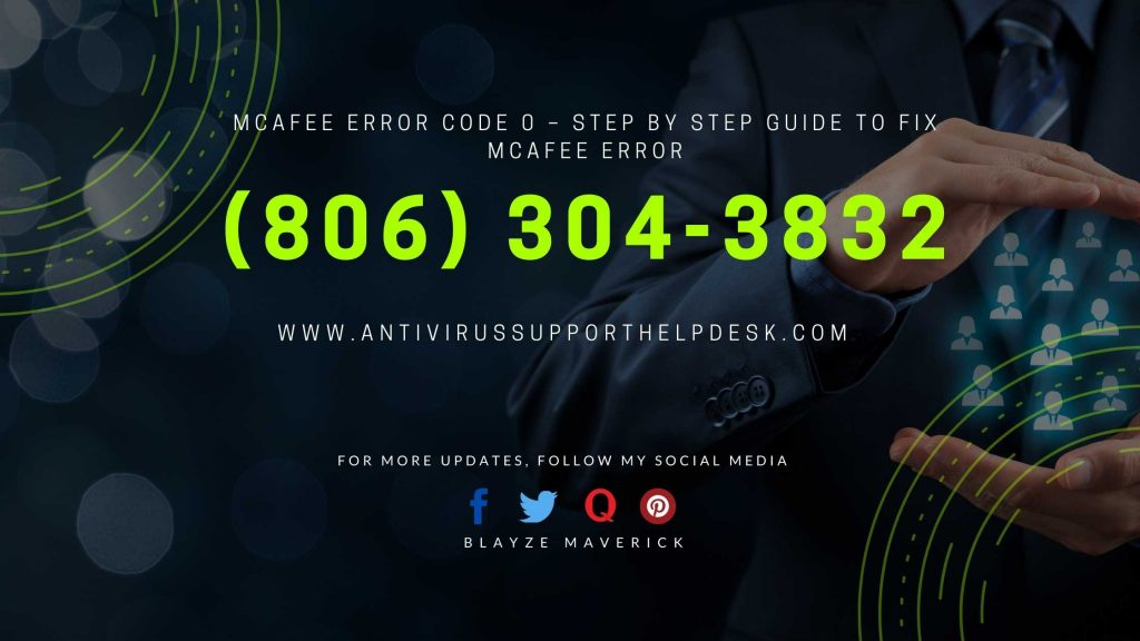 MCAFEE ERROR CODE 0 – STEP BY STEP GUIDE TO FIX MCAFEE ERROR